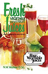 Fresh Vegetable and Fruit Juices Paperback